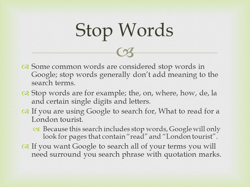  Some common words are considered stop words in Google; stop words generally don't add meaning to the search terms.  Stop words are for example; t