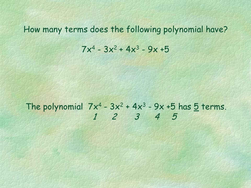 The following are examples of polynomials in more than one variable: 2x 4 y 2 is a monomial in x and y -5x 6 yz + 7.9x 2 yz 2 is a binomial in x, y &