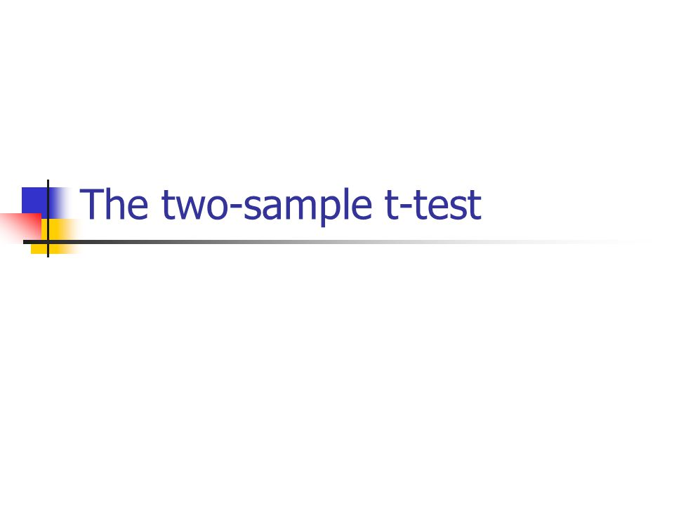 The two-sample t-test