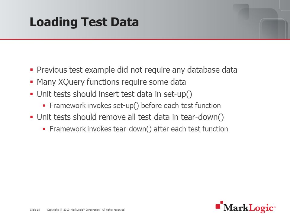 Slide 18 Copyright © 2010 MarkLogic ® Corporation.