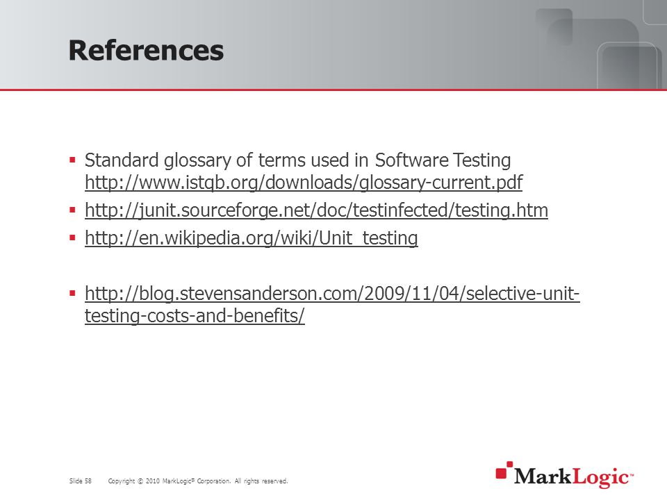 Slide 58 Copyright © 2010 MarkLogic ® Corporation.