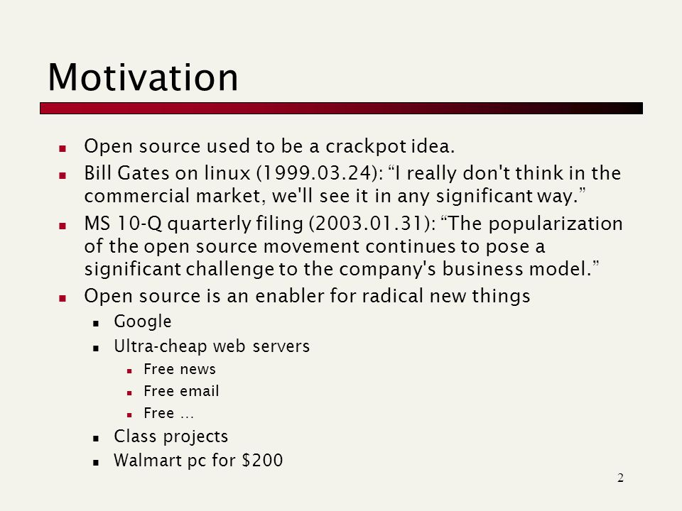 2 Motivation Open source used to be a crackpot idea.