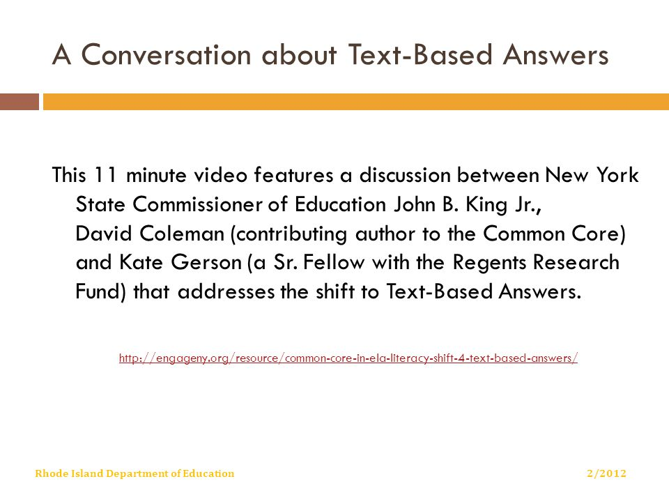 A Conversation about Text-Based Answers This 11 minute video features a discussion between New York State Commissioner of Education John B.
