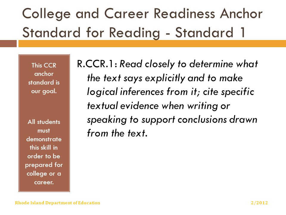 College and Career Readiness Anchor Standard for Reading - Standard 1 This CCR anchor standard is our goal.