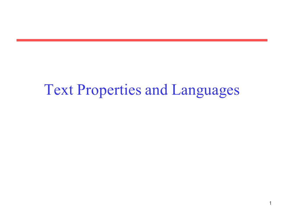 1 Text Properties and Languages