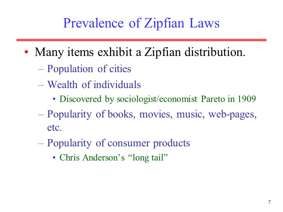 Prevalence of Zipfian Laws Many items exhibit a Zipfian distribution.