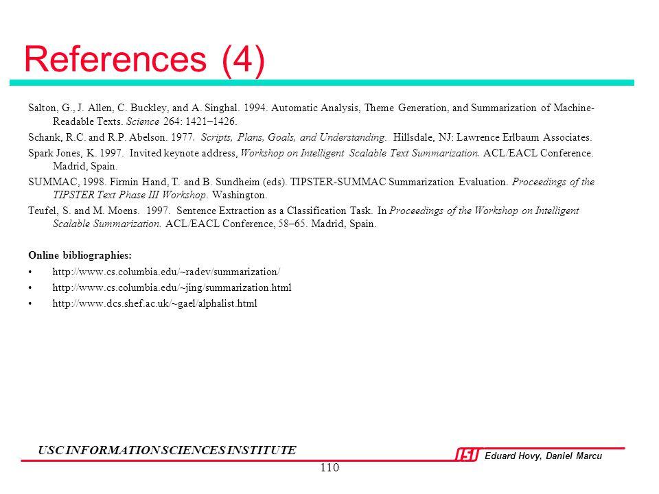 Eduard Hovy, Daniel Marcu USC INFORMATION SCIENCES INSTITUTE 110 References (4) Salton, G., J. Allen, C. Buckley, and A. Singhal. 1994. Automatic Anal