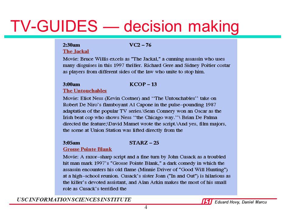 Eduard Hovy, Daniel Marcu USC INFORMATION SCIENCES INSTITUTE 4 TV-GUIDES — decision making