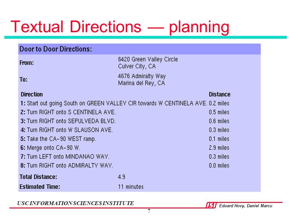 Eduard Hovy, Daniel Marcu USC INFORMATION SCIENCES INSTITUTE 7 Textual Directions — planning