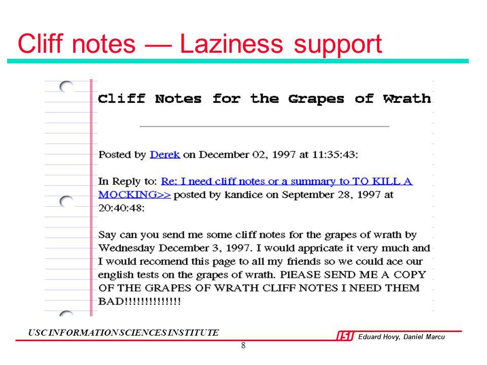 Eduard Hovy, Daniel Marcu USC INFORMATION SCIENCES INSTITUTE 8 Cliff notes — Laziness support