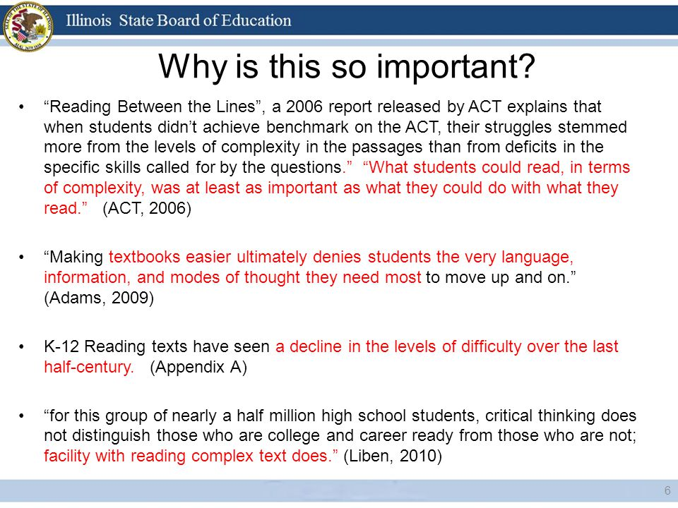 """Why is this so important? 6 """"Reading Between the Lines"""", a 2006 report released by ACT explains that when students didn't achieve benchmark on the ACT"""