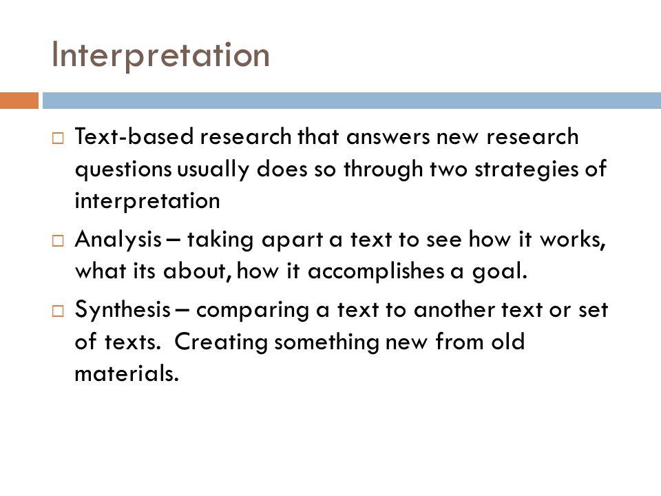 Analysis  Analysis usually follows this pattern: 1.