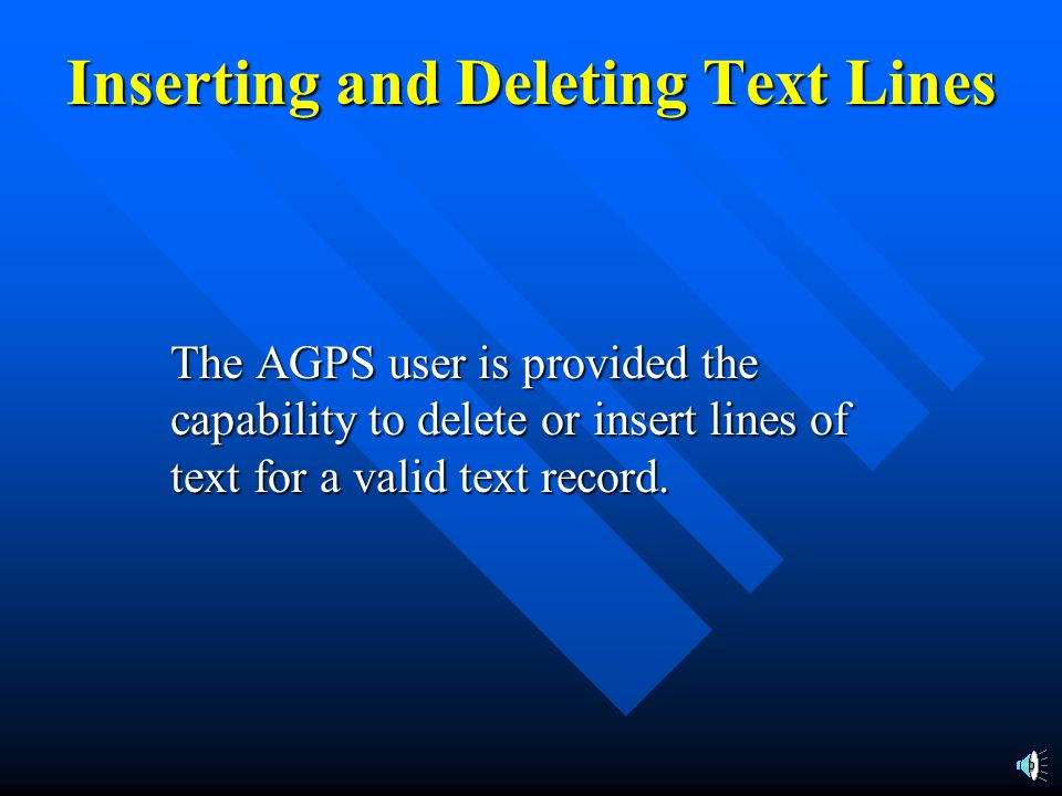 MODIFICATIONS TO AGPS/CFMS TEXT PROCESSING The changes involve the elimination of the secondary text screens currently used to insert and delete text.