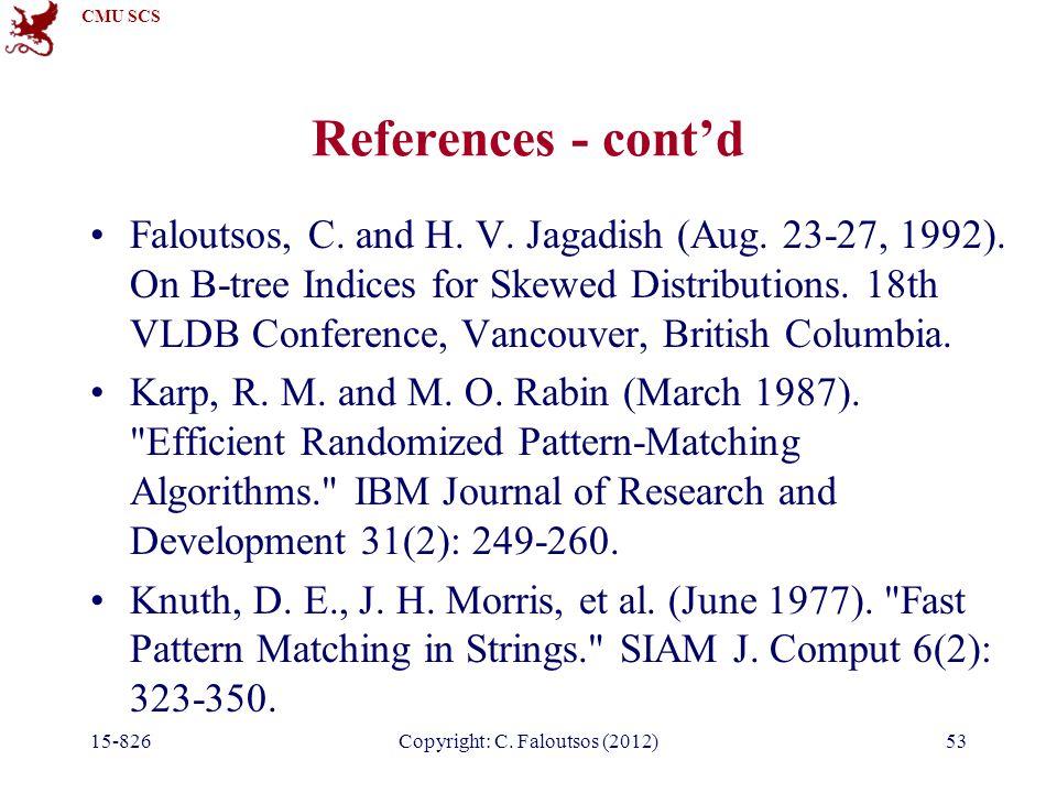 CMU SCS 15-826Copyright: C. Faloutsos (2012)53 References - cont'd Faloutsos, C.