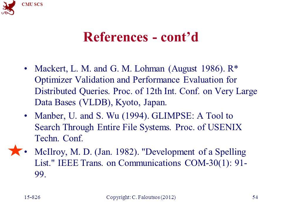 CMU SCS 15-826Copyright: C. Faloutsos (2012)54 References - cont'd Mackert, L.
