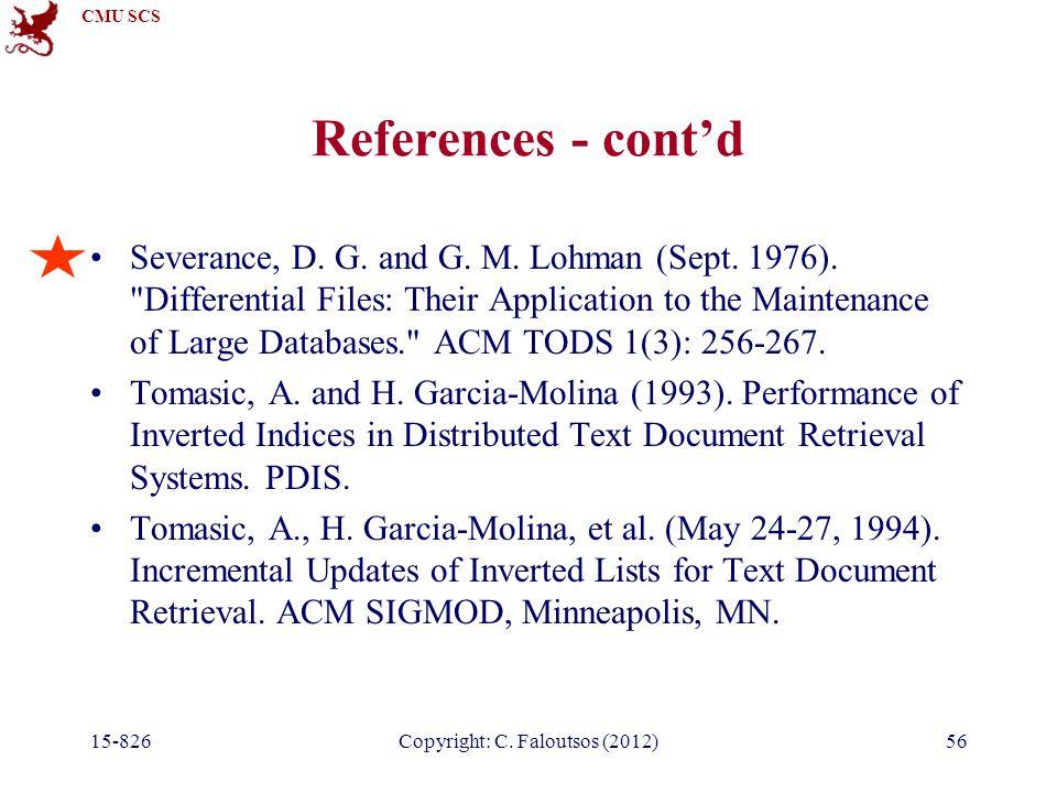 CMU SCS 15-826Copyright: C.Faloutsos (2012)56 References - cont'd Severance, D.