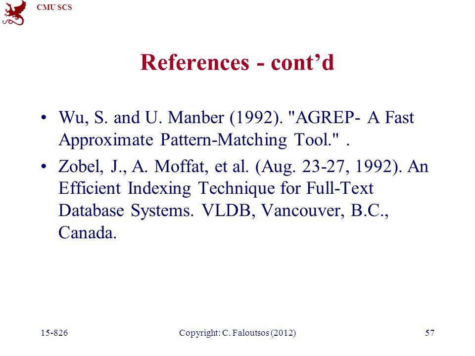 CMU SCS 15-826Copyright: C. Faloutsos (2012)57 References - cont'd Wu, S.