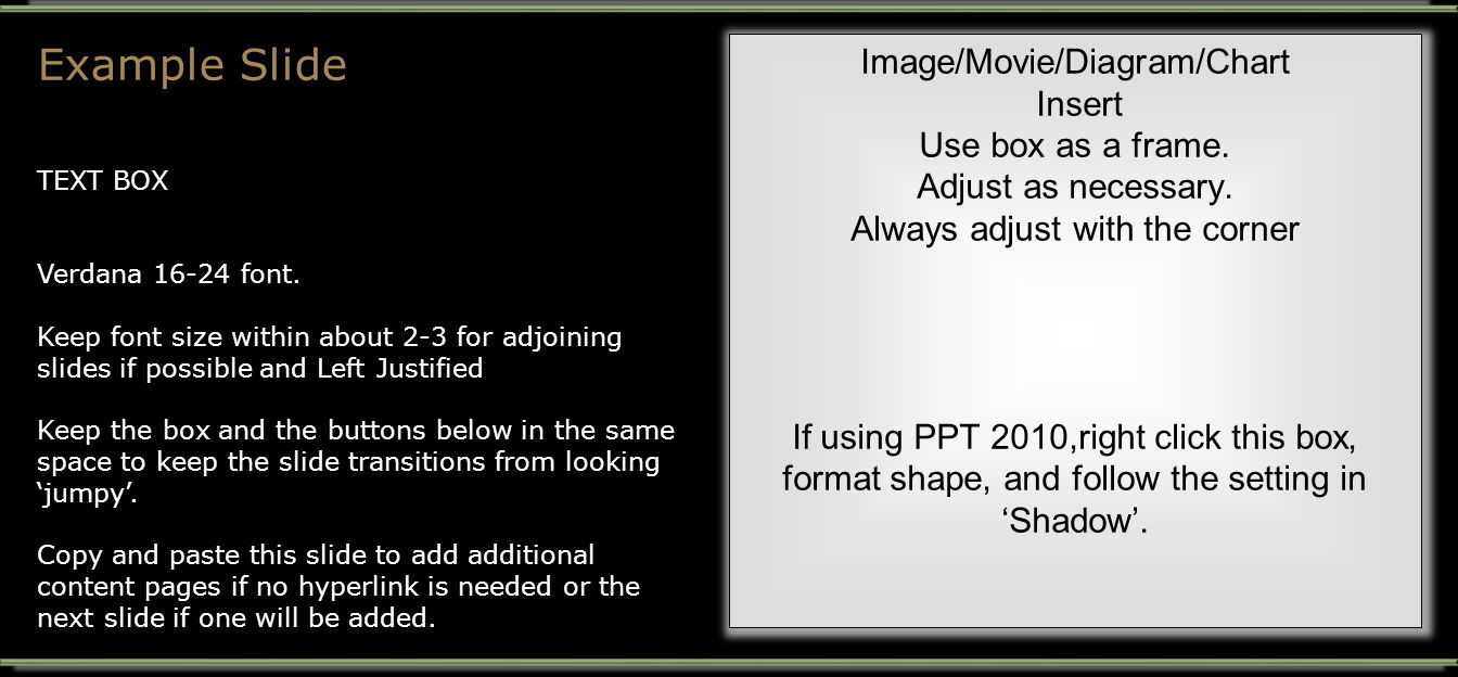 Example Slide TEXT BOX Verdana 16-24 font.