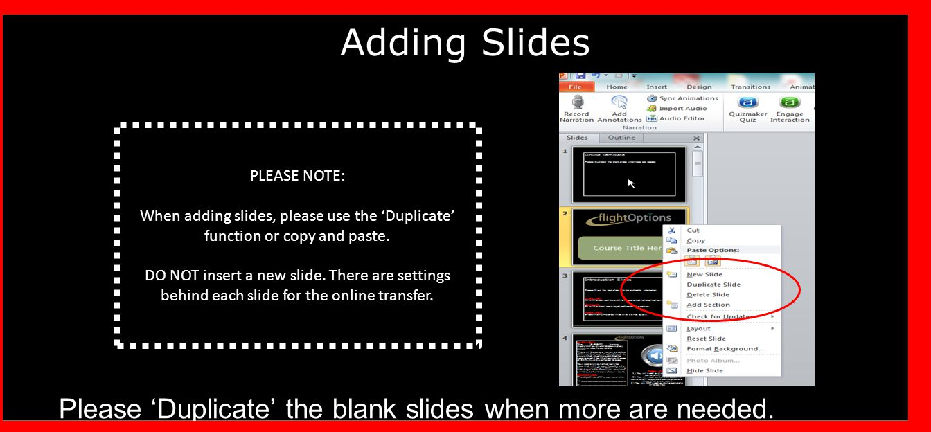 Adding Slides Please 'Duplicate' the blank slides when more are needed.