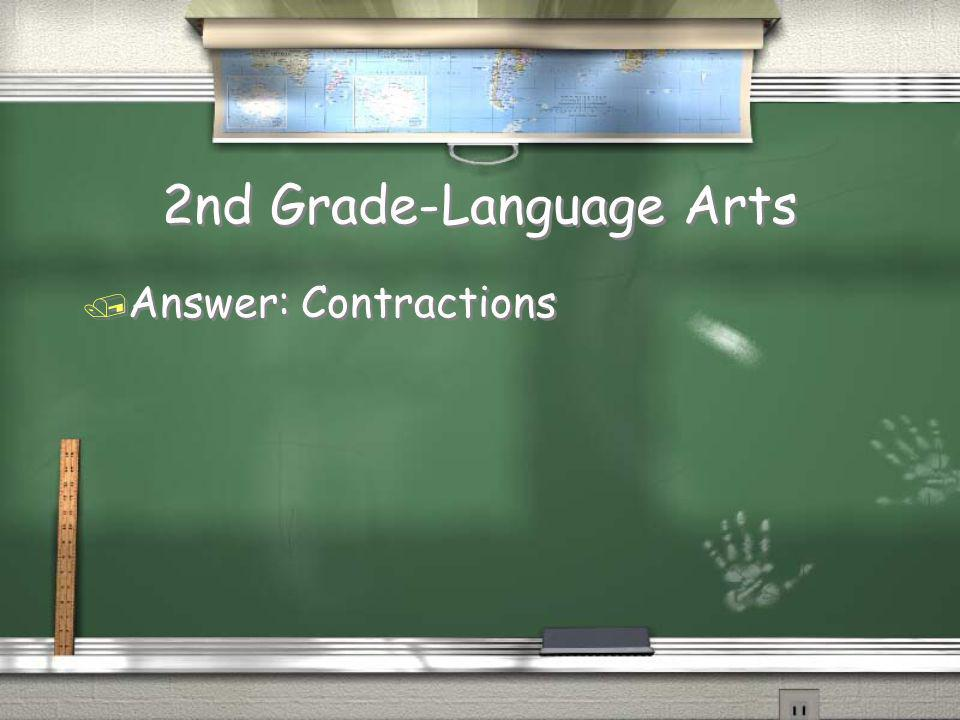 2nd Grade-Language Arts / I'm, We're, You're, He's are called
