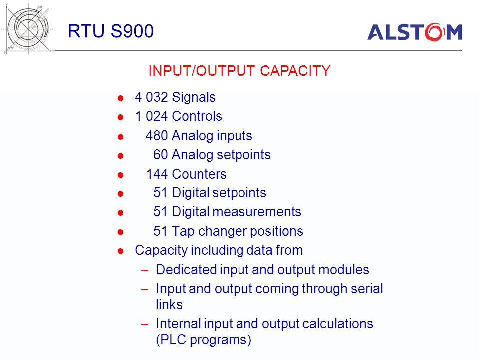4 032 Signals 1 024 Controls 480 Analog inputs 60 Analog setpoints 144 Counters 51 Digital setpoints 51 Digital measurements 51 Tap changer positions
