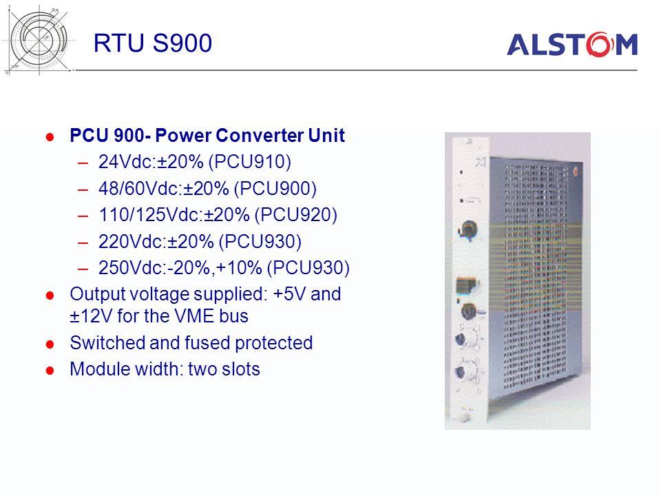 PCU 900- Power Converter Unit –24Vdc:±20% (PCU910) –48/60Vdc:±20% (PCU900) –110/125Vdc:±20% (PCU920) –220Vdc:±20% (PCU930) –250Vdc:-20%,+10% (PCU930)