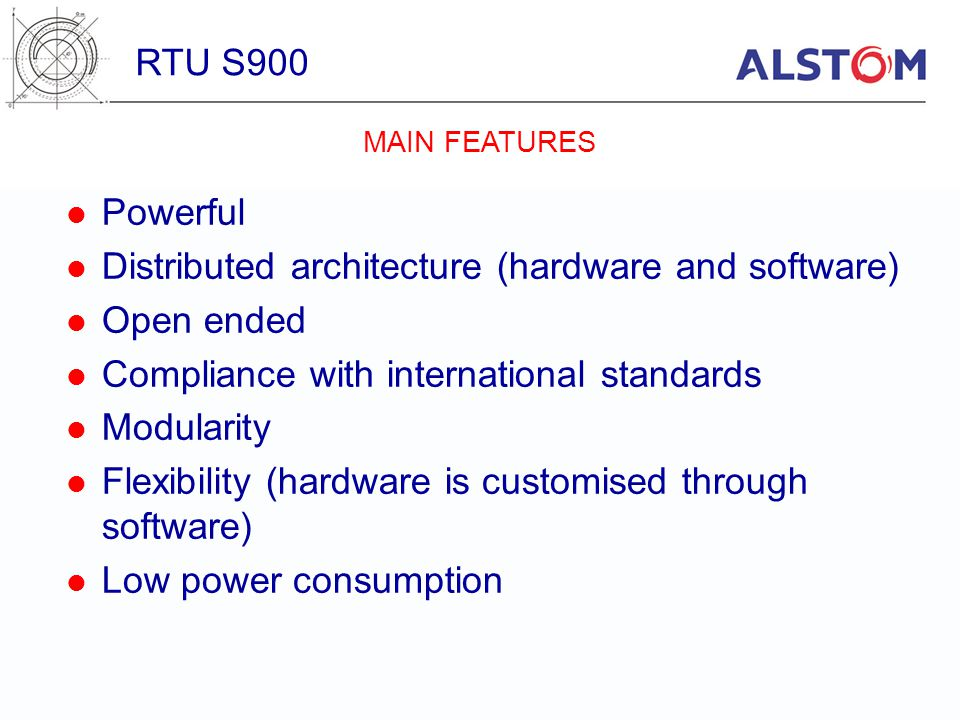 TYPES –Single, Double –Normal, Reverse –Transient FILTERING –State changes –Complementary faults (short & long) –Fleeting points SENDING OUT –Communication –Archives, Logging –Activation of an alarm loop RTU S900 DIGITAL INPUTS (SIGNALS)
