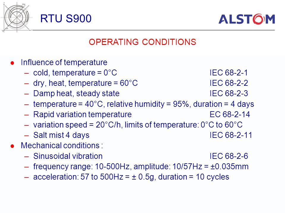 Influence of temperature –cold, temperature = 0°CIEC 68-2-1 –dry, heat, temperature = 60°CIEC 68-2-2 –Damp heat, steady stateIEC 68-2-3 –temperature =