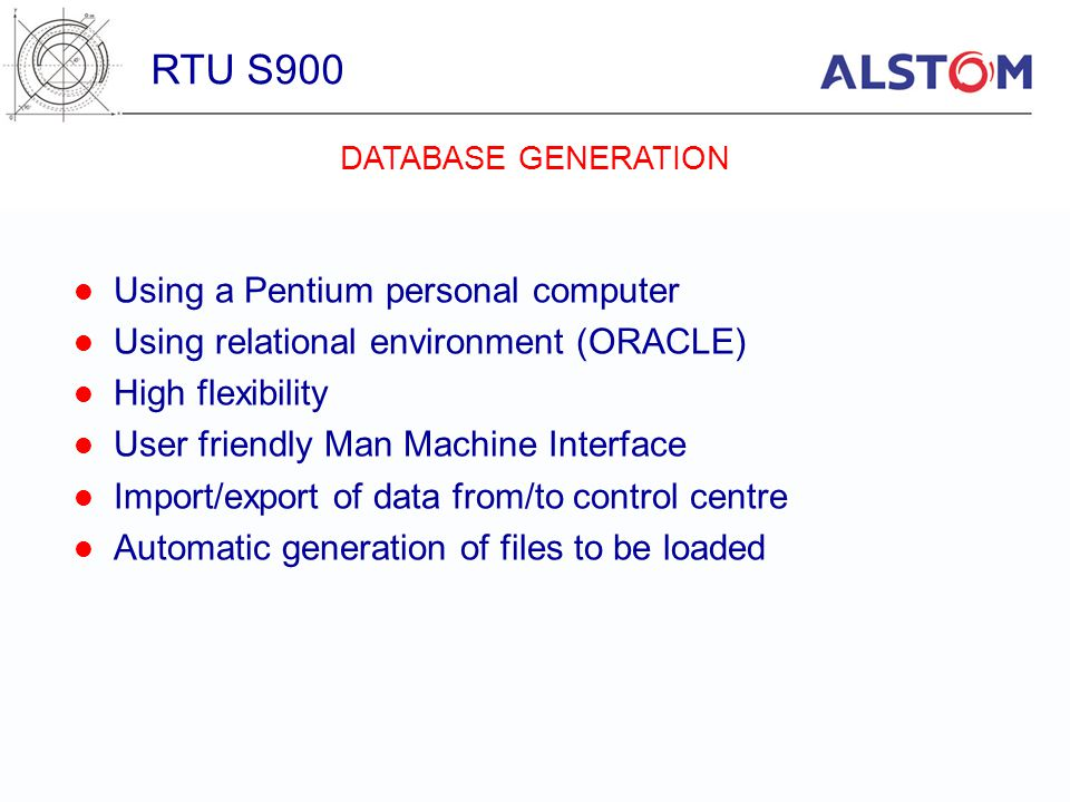 Using a Pentium personal computer Using relational environment (ORACLE) High flexibility User friendly Man Machine Interface Import/export of data fro
