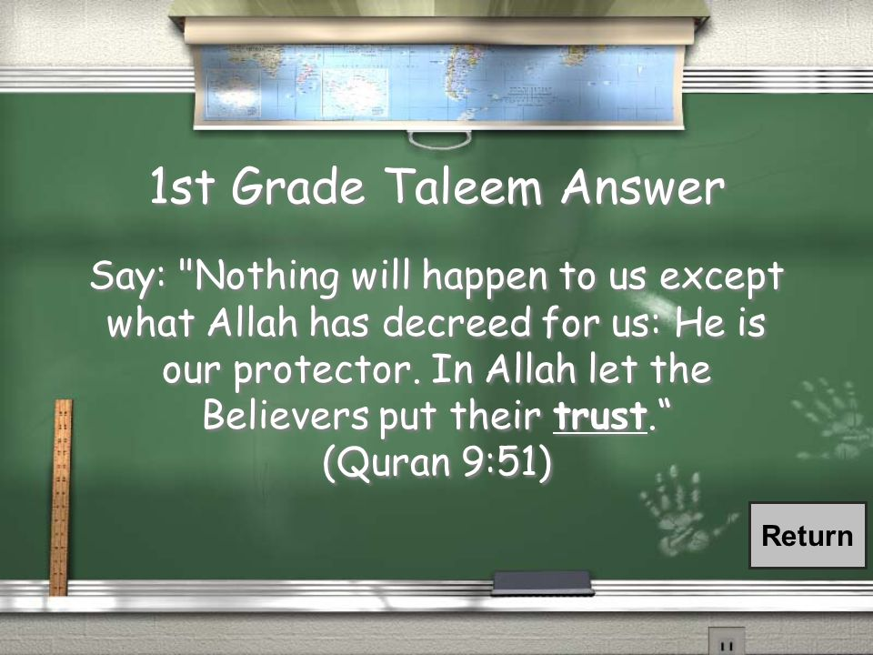 1st Grade Taleem Question Say: Nothing will happen to us except what Allah has decreed for us: He is our protector.