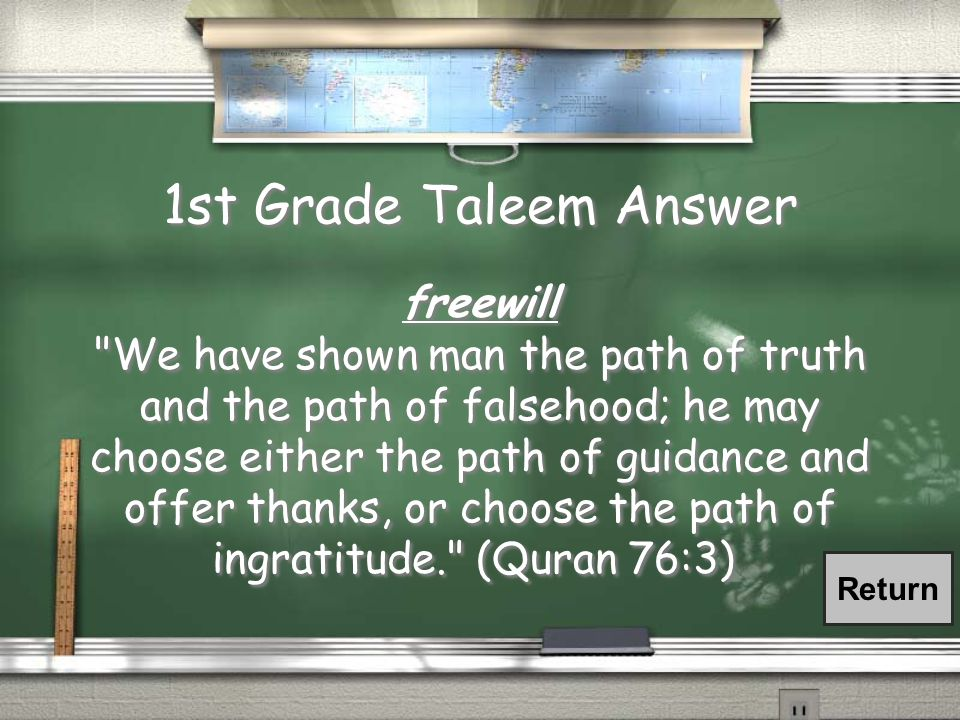 1st Grade Taleem Question Choosing either the path of guidance and offering thanks, or choosing the path of ungratefulness can describe our ______