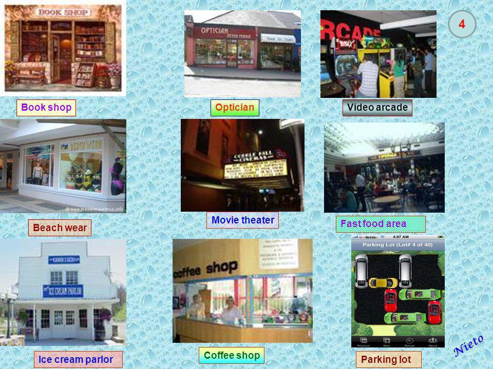 Book shop Beach wear Ice cream parlor Optician Movie theater Coffee shop Video arcade Fast food area Parking lot 4 Nieto