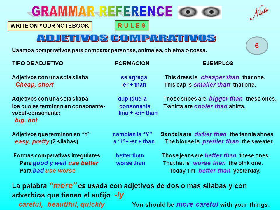 WRITE ON YOUR NOTEBOOK Usamos comparativos para comparar personas, animales, objetos o cosas.