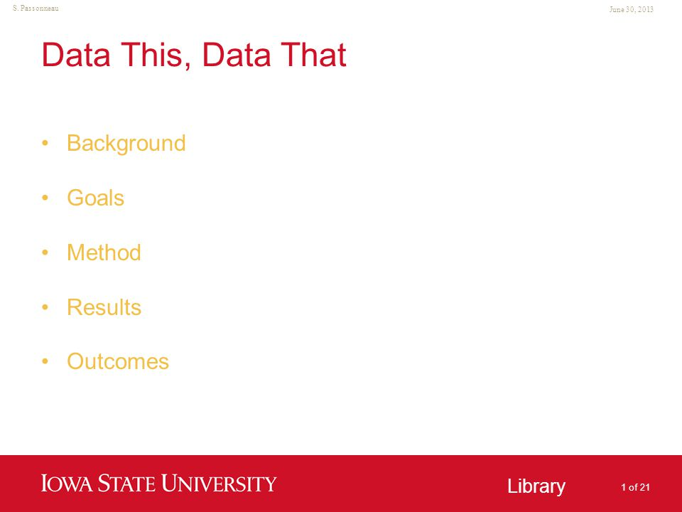 Unit Name Goes Here Data This, Data That Background Library June 30, 2013 S. Passonneau 2 of 21