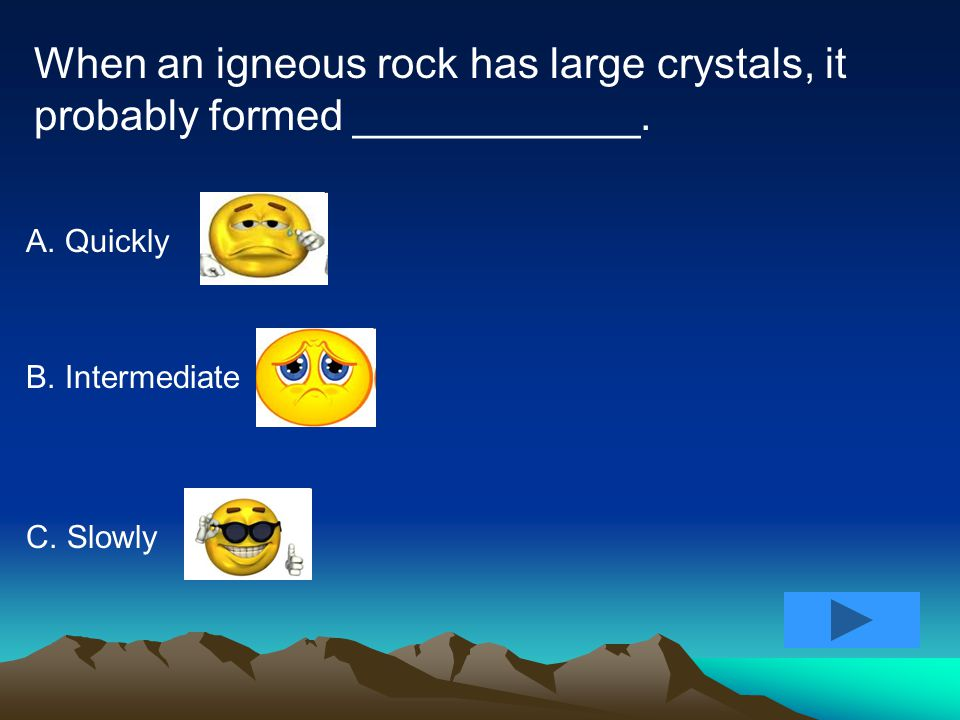 The rocks below probably formed ____________, and have __________ crystals.