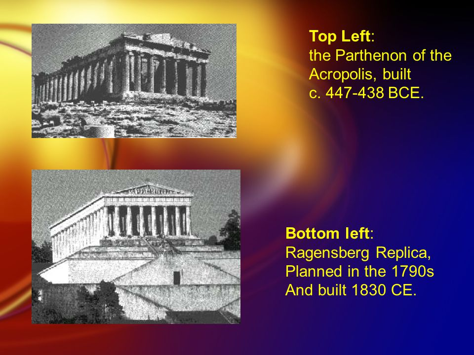 Top Left: the Parthenon of the Acropolis, built c.