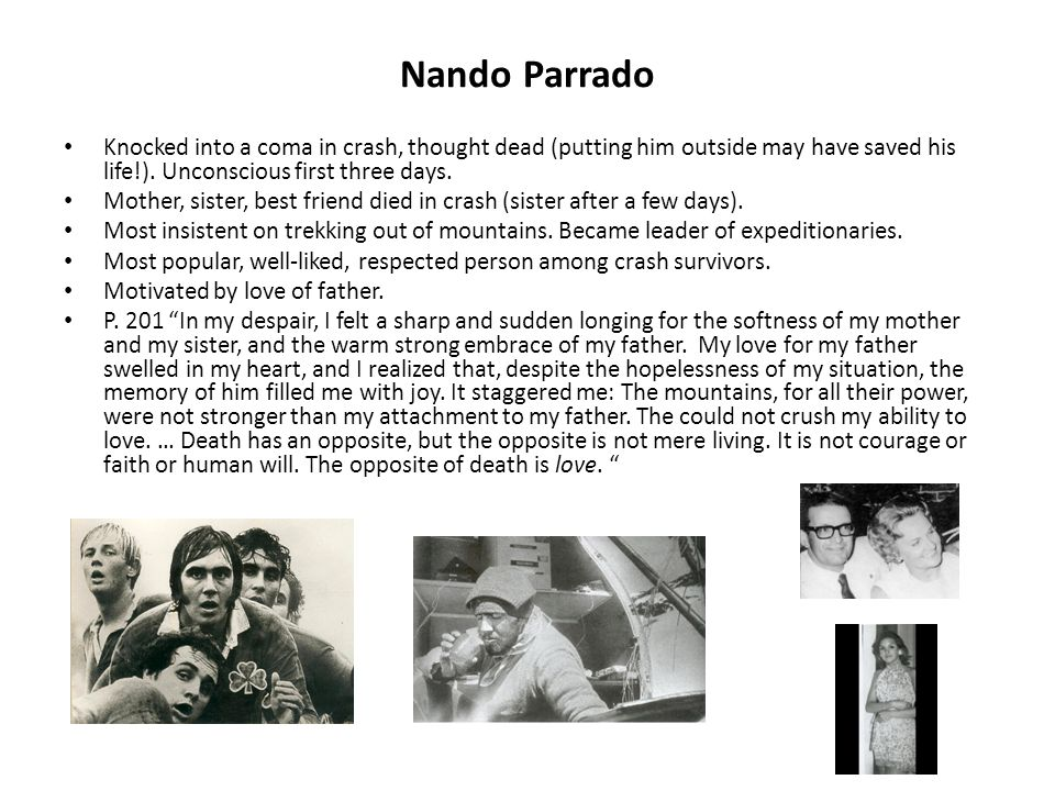 Nando Parrado Knocked into a coma in crash, thought dead (putting him outside may have saved his life!).
