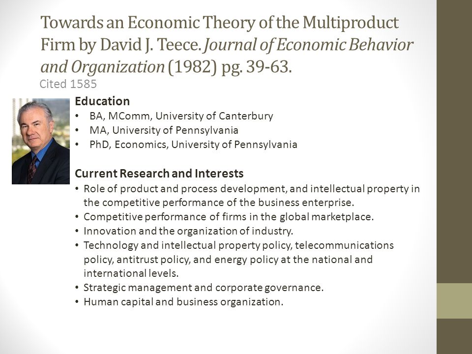 Towards an Economic Theory of the Multiproduct Firm by David J. Teece. Journal of Economic Behavior and Organization (1982) pg. 39-63. Cited 1585 Educ