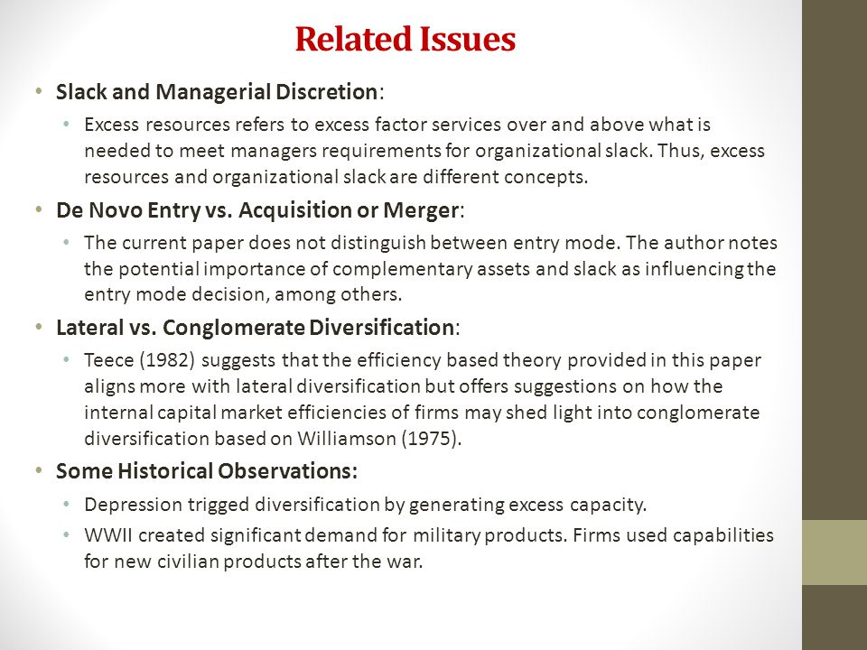 Related Issues Slack and Managerial Discretion: Excess resources refers to excess factor services over and above what is needed to meet managers requi