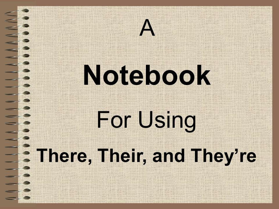 A Notebook For Using There, Their, and They're