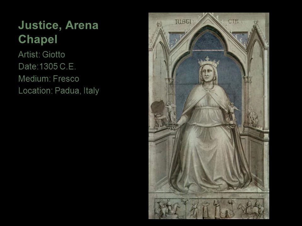 Justice, Arena Chapel Artist: Giotto Date:1305 C.E. Medium: Fresco Location: Padua, Italy