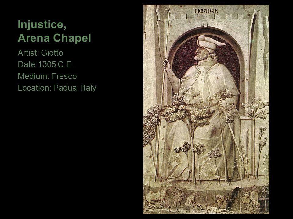 Injustice, Arena Chapel Artist: Giotto Date:1305 C.E. Medium: Fresco Location: Padua, Italy