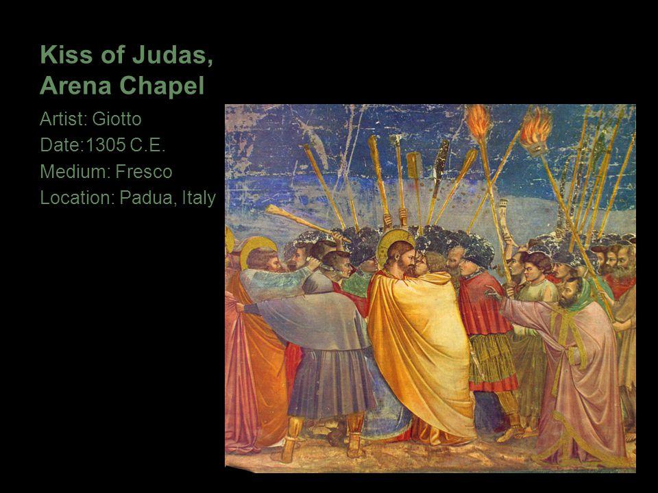 Kiss of Judas, Arena Chapel Artist: Giotto Date:1305 C.E. Medium: Fresco Location: Padua, Italy