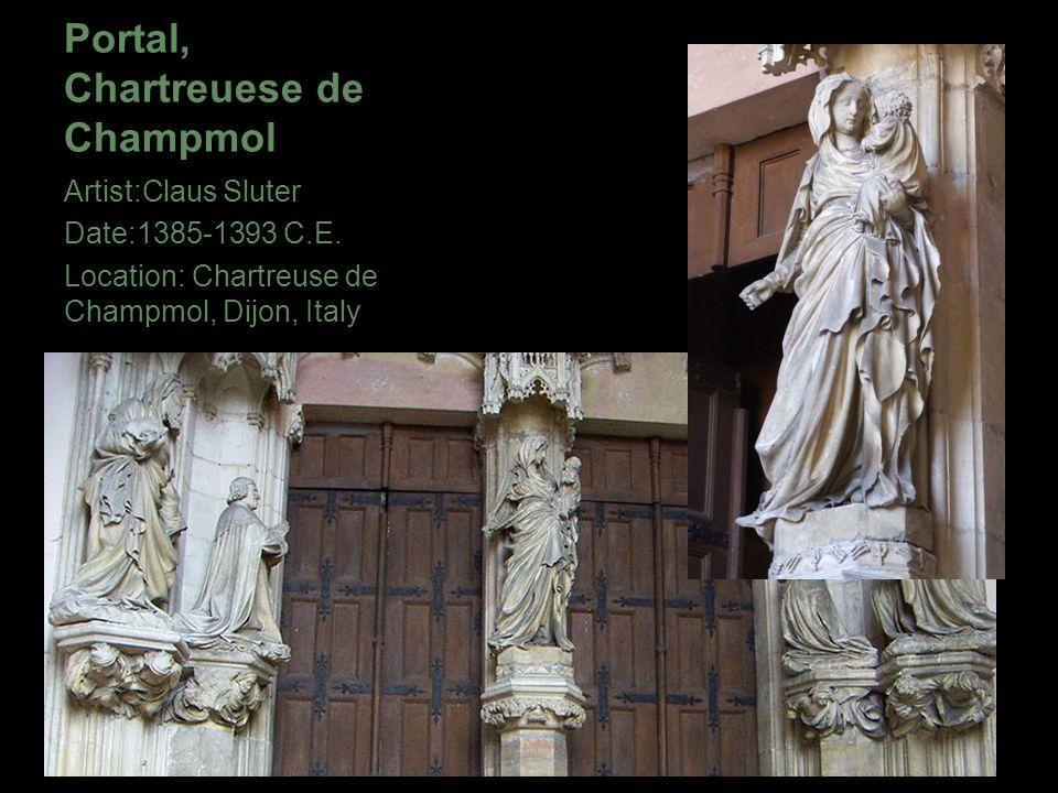 Portal, Chartreuese de Champmol Artist:Claus Sluter Date:1385-1393 C.E. Location: Chartreuse de Champmol, Dijon, Italy