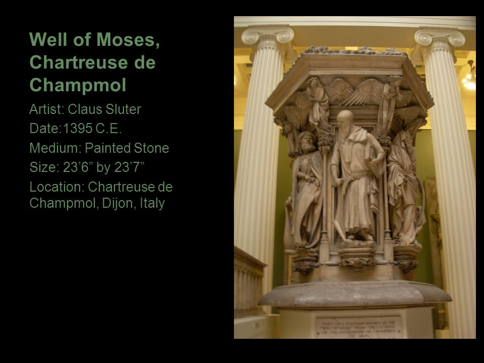 """Well of Moses, Chartreuse de Champmol Artist: Claus Sluter Date:1395 C.E. Medium: Painted Stone Size: 23'6"""" by 23'7"""" Location: Chartreuse de Champmol,"""