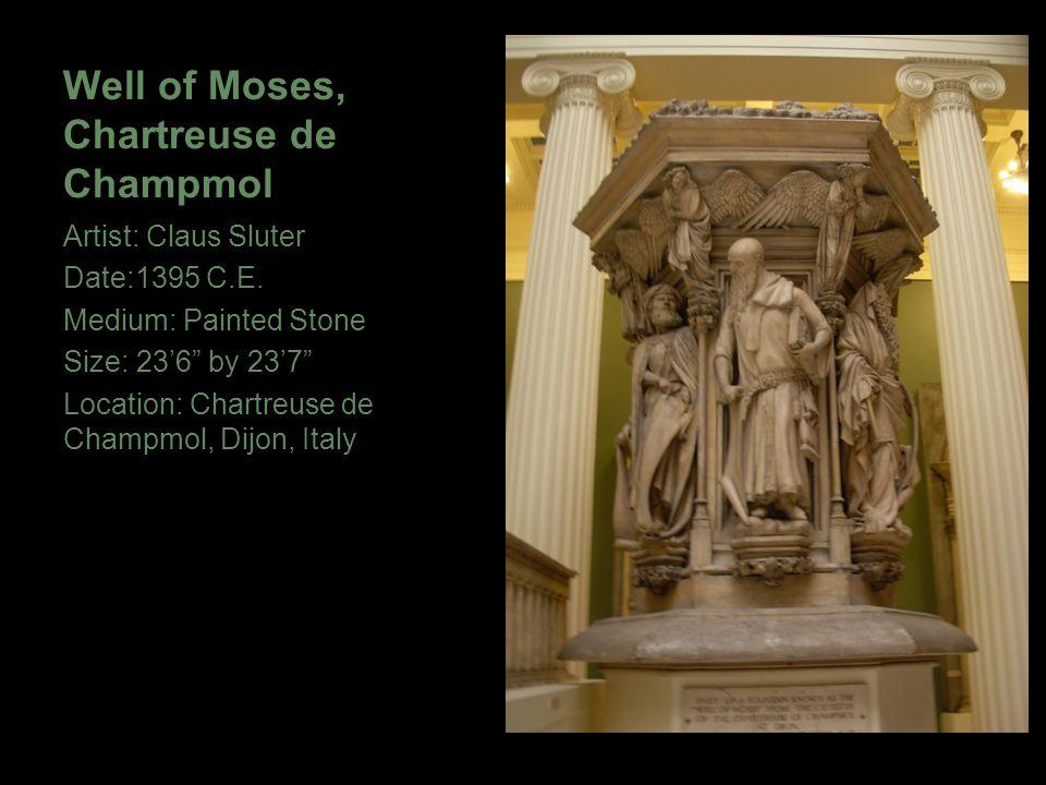 Well of Moses, Chartreuse de Champmol Artist: Claus Sluter Date:1395 C.E.
