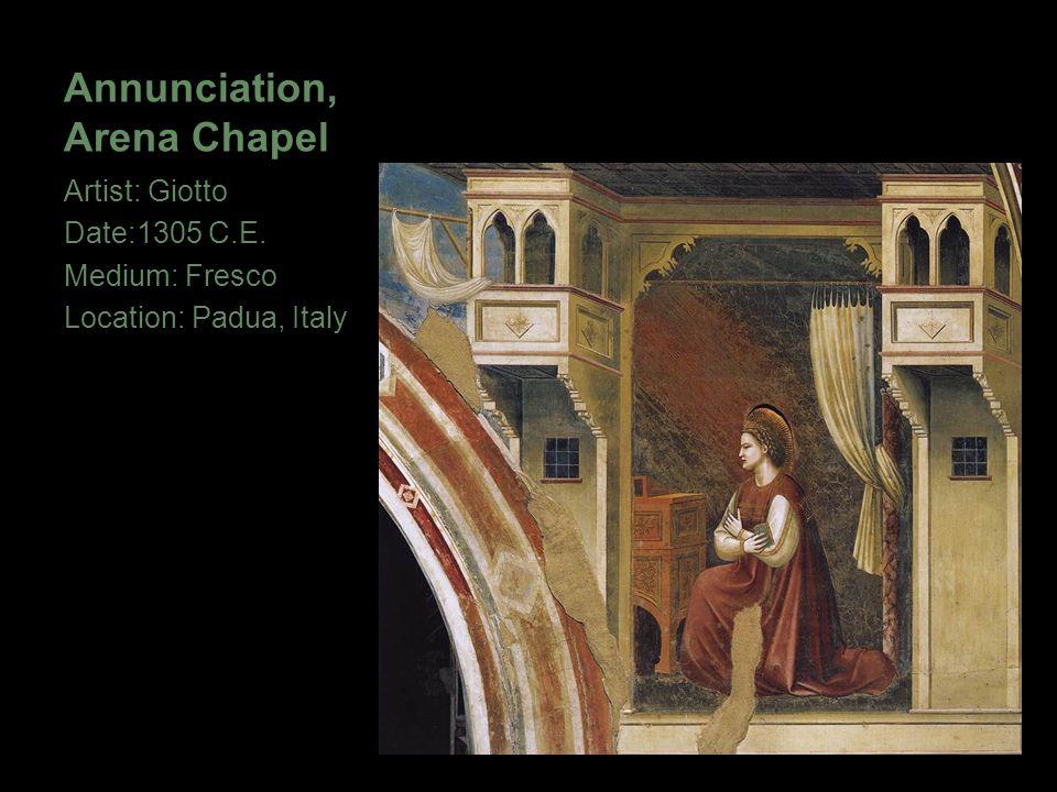 Annunciation, Arena Chapel Artist: Giotto Date:1305 C.E. Medium: Fresco Location: Padua, Italy