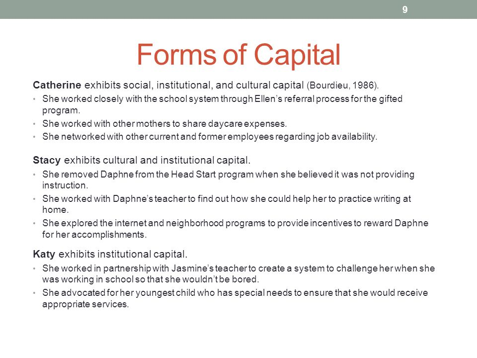 Forms of Capital Catherine exhibits social, institutional, and cultural capital (Bourdieu, 1986).
