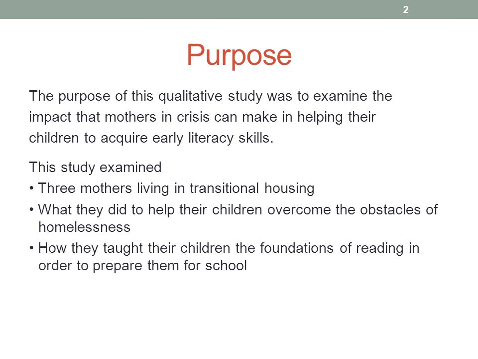 Purpose The purpose of this qualitative study was to examine the impact that mothers in crisis can make in helping their children to acquire early literacy skills.