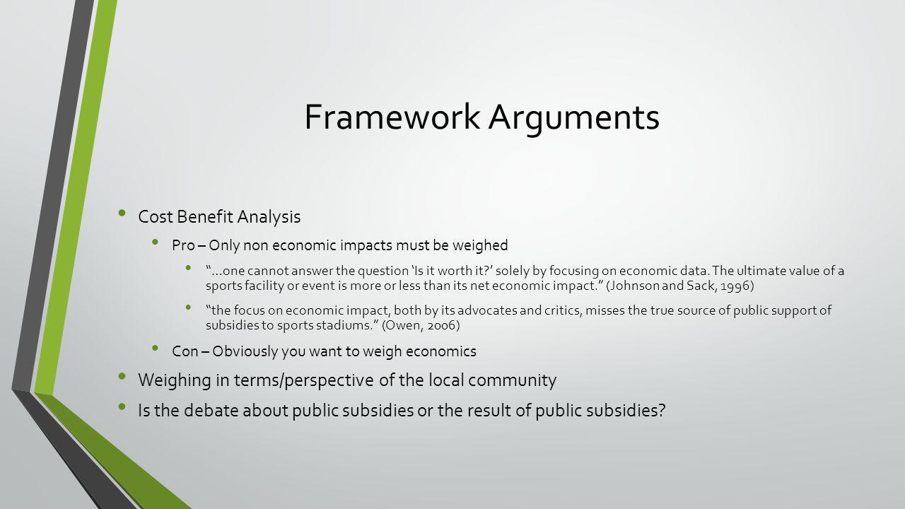 Con Arguments on the Topic Subsidies Harms Economies – focus on local economy Many public subsidies do little to promote economic equity, and rather than correcting for market failure, they induce distortions in economic decisions and behavior; such programs may justifiably be scaled back or terminated when they come under increased scrutiny (Treist, 2009) it creates lost tax revenues that under normal circumstances would be assessed and paid.